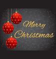 christmas balls red on dark black background vector image