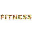 Word FITNESS composed of different fruits with vector image