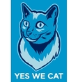 Yes We Cat Poster vector image