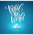Travel the world type design with paper boat vector image