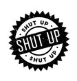 shut up rubber stamp vector image