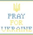 Pray for Ukraine vector image