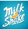 lettering milkshake sign with orange - label for vector image