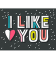 I like you Hand lettering with decoration elements vector image