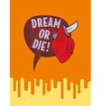 heart dream or die vector image