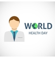 World health day concept with doctor vector image vector image