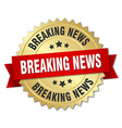 breaking news 3d gold badge with red ribbon vector image