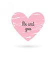 Valentines day love phrase Grunge heart vector image