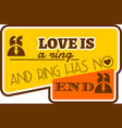 love is ring and the rings has no end quote vector image