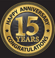 15 years happy anniversary congratulations gold vector image