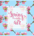 spring is in the air hand drawn brush pen vector image
