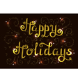 Hand drawn typography card Happy holidays vector image