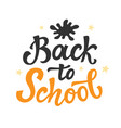 back to school cute hand drawn modern calligraphy vector image