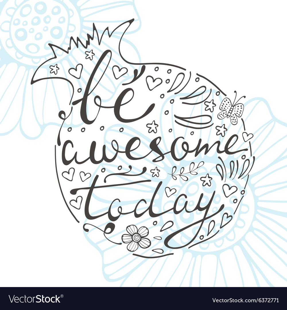 Be awesome today hand drawn quote lettering vector