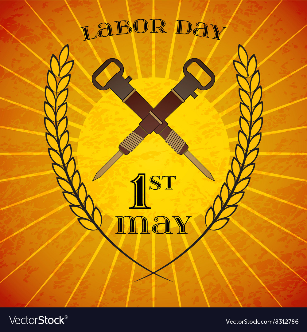 May 1st labor day crossed jackhammers symbol of vector