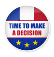 time to make a decision pin button with flag of vector image