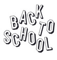 back to school shadowed letters typographic vector image vector image