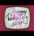 happy valentines day typographic lettering vector image