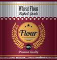 wheat flour label poster vector image