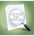 Reviewing an Income Tax Return vector image vector image