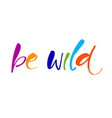 be wild template vector image
