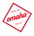 new in omaha rubber stamp vector image