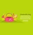 cinderella bag banner horizontal concept vector image