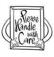 word expression for please handle with care in vector image