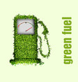 concept of ecological fuel Green fuel pump vector image