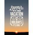 Summer holidays poster typography design vector image