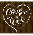 Love ia all we need vector image