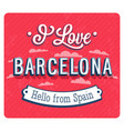 Vintage greeting card from barcelona vector image