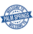 welcome to Palm Springs blue round ribbon stamp vector image