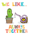 We like Always together Cute characters of vector image