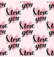 i love you text seamless pattern hand drawn vector image