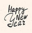 happy new year calligraphy phrase hand drawn card vector image