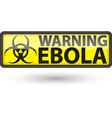 Ebola virus alert sign vector image
