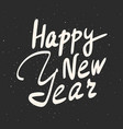 happy new year calligraphy phrase hand drawn vector image