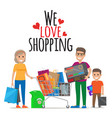 we love shopping family shopping vector image