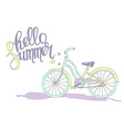 Lettering Hello summer and the bike vector image