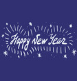 happy new year calligraphy phrase modern vector image