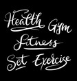 fitness and health hand written typography vector image vector image