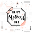 card for mother day holiday vector image