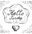 Hello Sunday cup background vector image