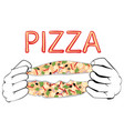 cartoon tasty pizza and hands vector image