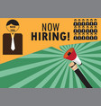 hand holding megaphone to speech - we are hiring vector image