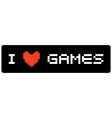 I love games label vector image vector image