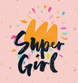 Print for T-shirt Super girl Hand lettering vector image