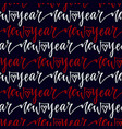 new year seamless pattern with handwritten text on vector image