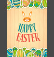 happy easter greeting card wooden background and vector image